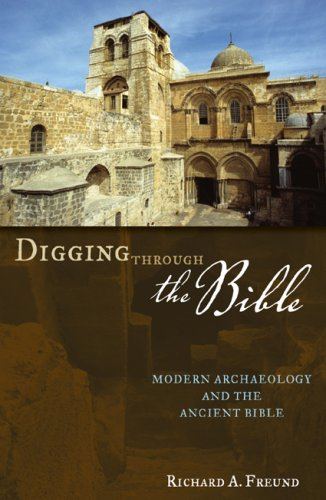 Digging Through the Bible Modern Archaeology and the Ancient Bible  2010 9780742546455 Front Cover