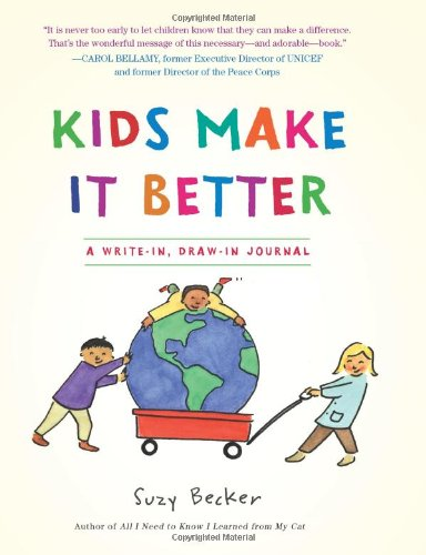 Kids Make It Better A Write-In, Draw-In Journal  2010 edition cover