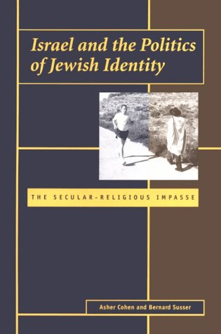 Israel and the Politics of Jewish Identity The Secular-Religious Impasse  2000 edition cover