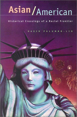 Asian/American Historical Crossings of a Racial Frontier  1999 edition cover