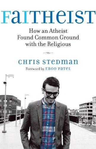 Faitheist How an Atheist Found Common Ground with the Religious  2013 edition cover