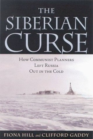 Siberian Curse How Communist Planners Left Russia Out in the Cold  2003 edition cover
