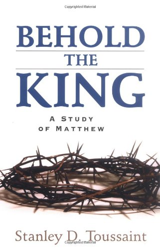 Behold the King A Study of Matthew N/A edition cover
