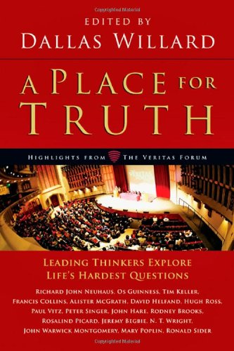 Place for Truth Leading Thinkers Explore Life's Hardest Questions  2010 edition cover