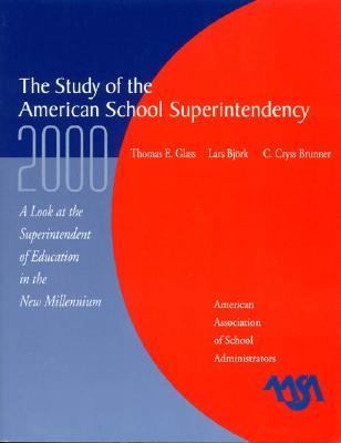 Study of the American Superintendency 2000 A Look at the Superintendent of Education in the New Millennium  2000 9780876522455 Front Cover