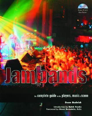 Jambands The Complete Guide to the Players, Music, and Scene  2003 9780879307455 Front Cover