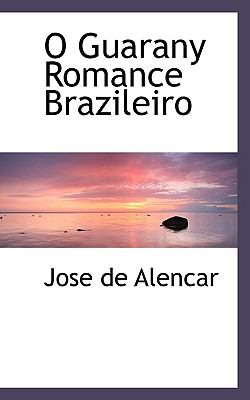 O Guarany Romance Brazileiro  N/A 9781116683455 Front Cover