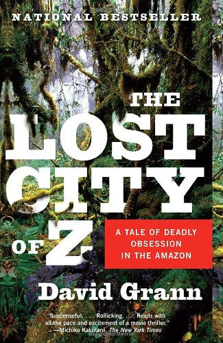 Lost City of Z A Tale of Deadly Obsession in the Amazon N/A 9781400078455 Front Cover