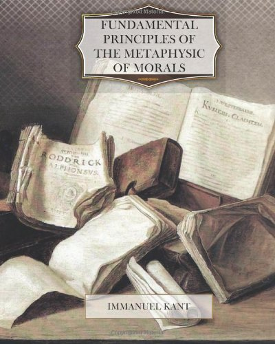 Fundamental Principles of the Metaphysic of Morals  N/A edition cover