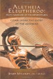 Aletheia Eleutheroo: Truth Warriors of the Supernatural Establishing the Glory of the Godhead  2013 9781490800455 Front Cover