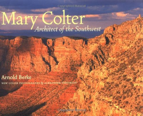 Mary Colter Architect of the Southwest  2002 9781568983455 Front Cover