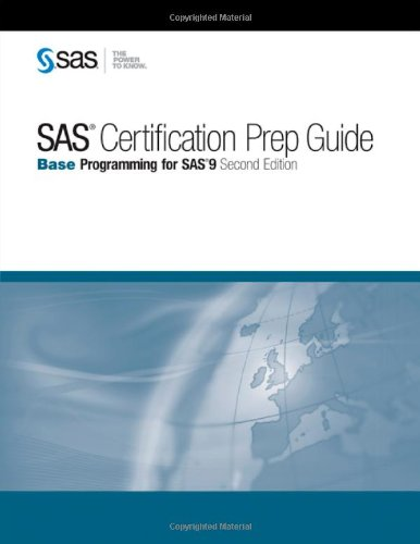 SAS Certification Prep Guide Base Programming for SAS 9, Second Edition 2nd 2009 9781607640455 Front Cover