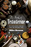 Book of Testosterone Stuff Men Say N/A 9781938467455 Front Cover