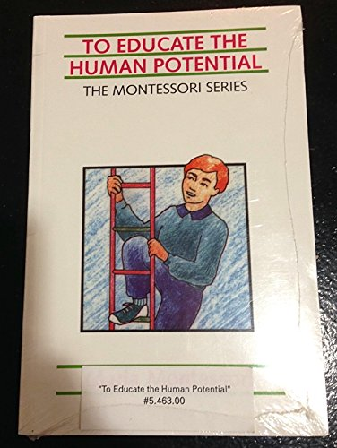 TO EDUCATE THE HUMAN POTENTIAL N/A edition cover
