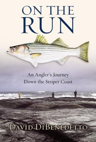 On the Run An Angler's Journey down the Striper Coast  2003 9780060087456 Front Cover