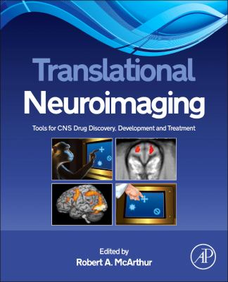 Translational Neuroimaging Tools for CNS Drug Discovery, Development and Treatment  2012 edition cover