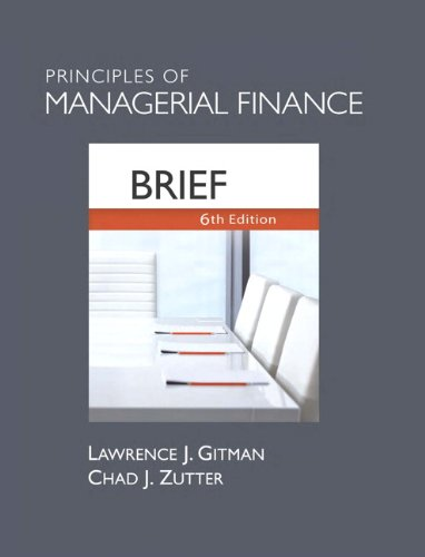Principles of Managerial Finance, Brief  6th 2012 (Revised) edition cover