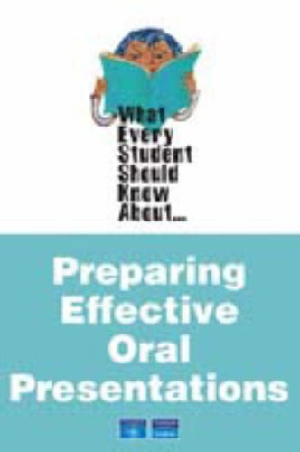 What Every Student Should Know about Preparing Effective Oral Presentations   2007 edition cover