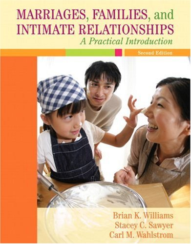Marriages, Families, and Intimate Relationships A Practical Introduction 2nd 2009 edition cover