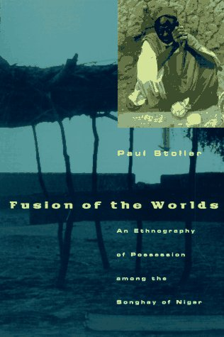 Fusion of the Worlds An Ethnography of Possession among the Songhay of Niger  1989 edition cover