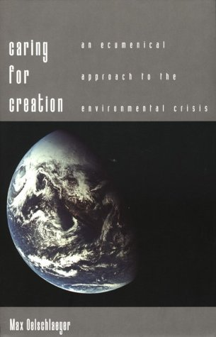 Caring for Creation An Ecumenical Approach to the Environmental Crisis  1996 9780300066456 Front Cover