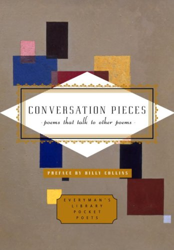 Conversation Pieces Poems That Talk to Other Poems  2007 9780307265456 Front Cover