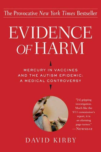 Evidence of Harm Mercury in Vaccines and the Autism Epidemic: A Medical Controversy  2006 edition cover