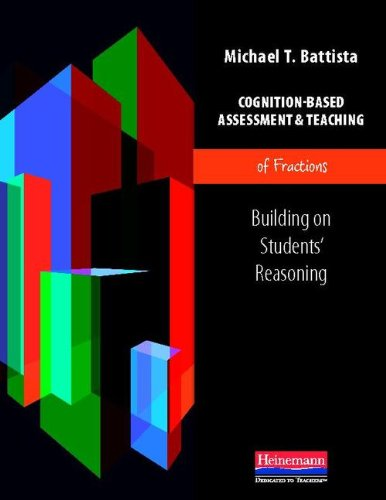 Cognition-Based Assessment and Teaching of Fractions Building on Students' Reasoning  2012 edition cover
