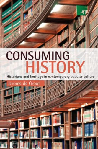 Consuming History Historians and Heritage in Contemporary Popular Culture  2008 edition cover