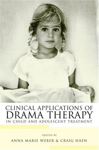 Clinical Applications of Drama Therapy in Child and Adolescent Treatment   2005 edition cover