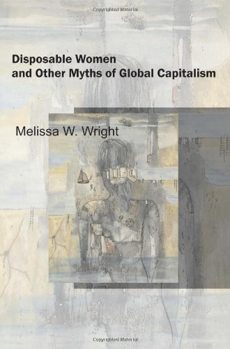 Disposable Women and Other Myths of Global Capitalism   2007 edition cover