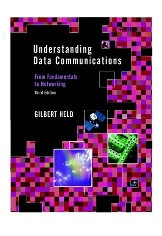 Understanding Data Communications From Fundamentals to Networking 3rd 2001 (Revised) 9780471627456 Front Cover