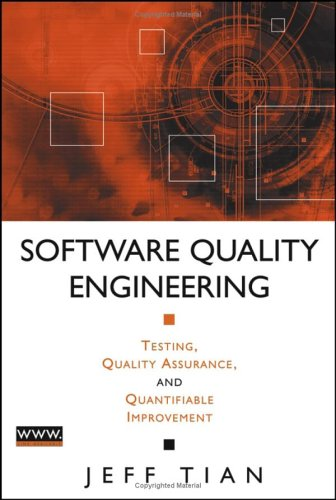 Software Quality Engineering Testing, Quality Assurance, and Quantifiable Improvement  2005 edition cover