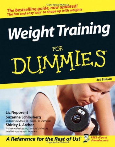 Weight Training for Dummies�  3rd 2006 9780471768456 Front Cover