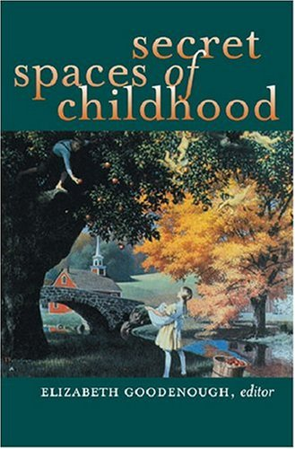 Secret Spaces of Childhood   2003 9780472068456 Front Cover