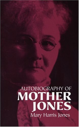 Autobiography of Mother Jones   2004 edition cover