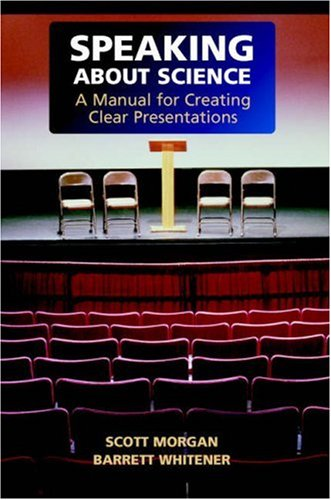 Speaking about Science A Manual for Creating Clear Presentations  2006 edition cover