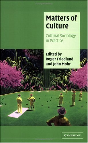 Matters of Culture Cultural Sociology in Practice  2004 edition cover