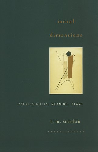 Moral Dimensions Permissibility, Meaning, Blame  2008 edition cover