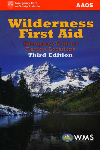 Wilderness First Aid Emergency Care for Remote Locations 3rd 2008 (Revised) edition cover