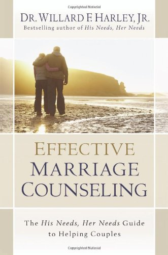 Effective Marriage Counseling The His Needs, Her Needs Guide to Helping Couples  2010 edition cover