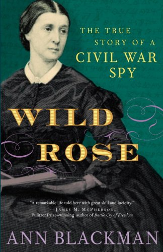 Wild Rose The True Story of a Civil War Spy  2006 edition cover