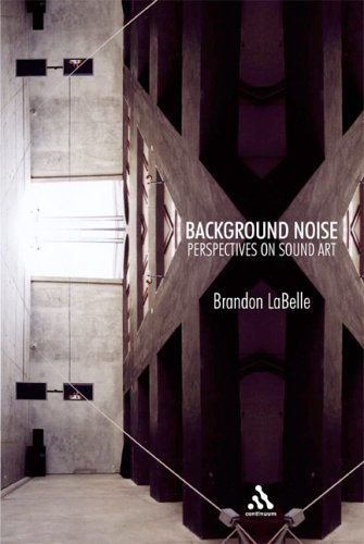 Background Noise Perspectives on Sound Art  2006 edition cover