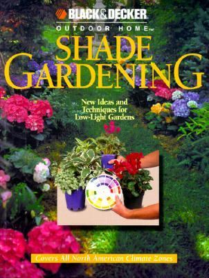 Shade Gardening New Ideas and Techniques for Low-Light Gardens  2000 9780865734456 Front Cover