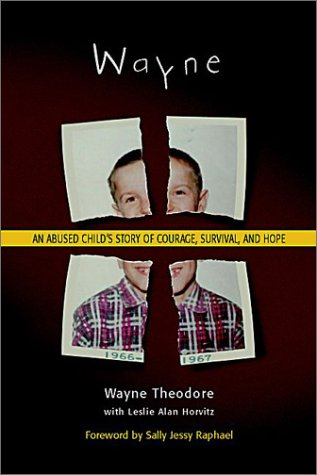 Wayne An Abused Child's Story of Courage, Survival, and Hope  2003 edition cover