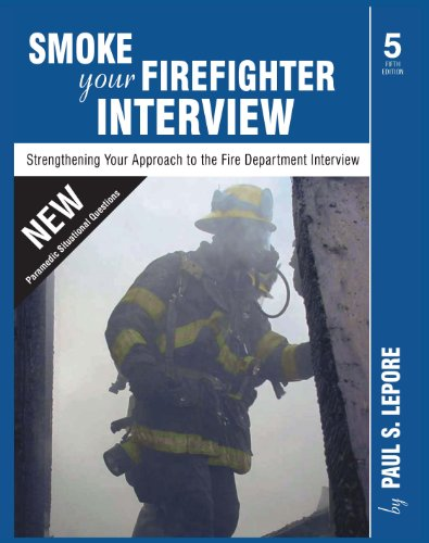 Smoke Your Firefighter Interview Strengthening Your Approach to the Fire Department Interview 5th 2011 edition cover