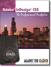Adobe Indesign CS3 : The Professional Portfolio N/A 9780976432456 Front Cover