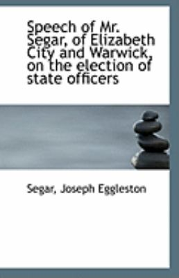 Speech of Mr Segar, of Elizabeth City and Warwick, on the Election of State Officers  N/A edition cover