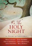 On This Holy Night The Heart of Christmas  2013 9781400323456 Front Cover