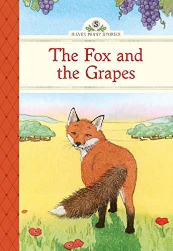 Fox and the Grapes   2015 9781402783456 Front Cover